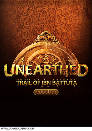 Unearthed Trail of Ibn Battuta Episode 1 pc cover دانلود بازی Unearthed Trail of Ibn Battuta Gold Edition Episode 1 برای PC