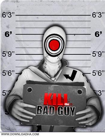 دانلود بازی Kill The Bad Guy برای کامپیوتر